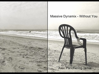Massive Dynamix - Without You ( Alex Panchenco remix).mp3